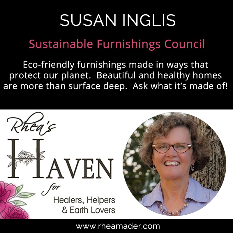 SUSAN INGLIS:  Sustainable Furnishings, What's It Made Of?