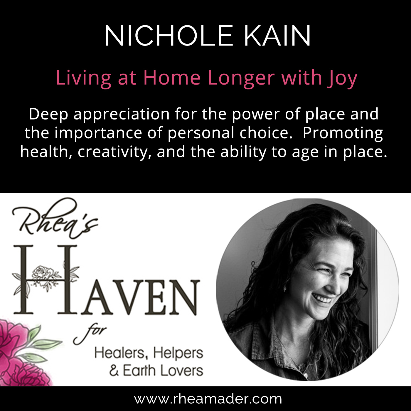 NICHOLE KAIN:  Home and Place Project & Aging in Place