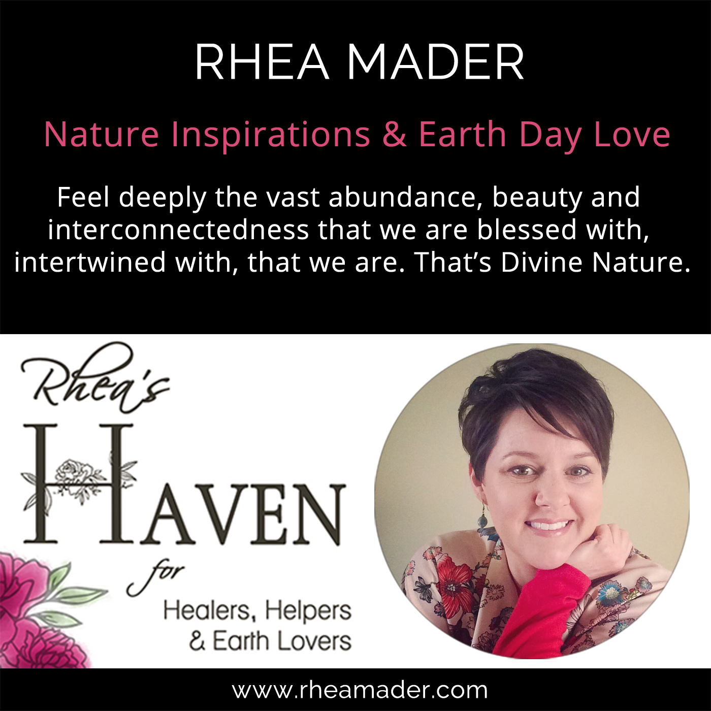 RHEA MADER:  Nature Inspiration & Earth Day Love