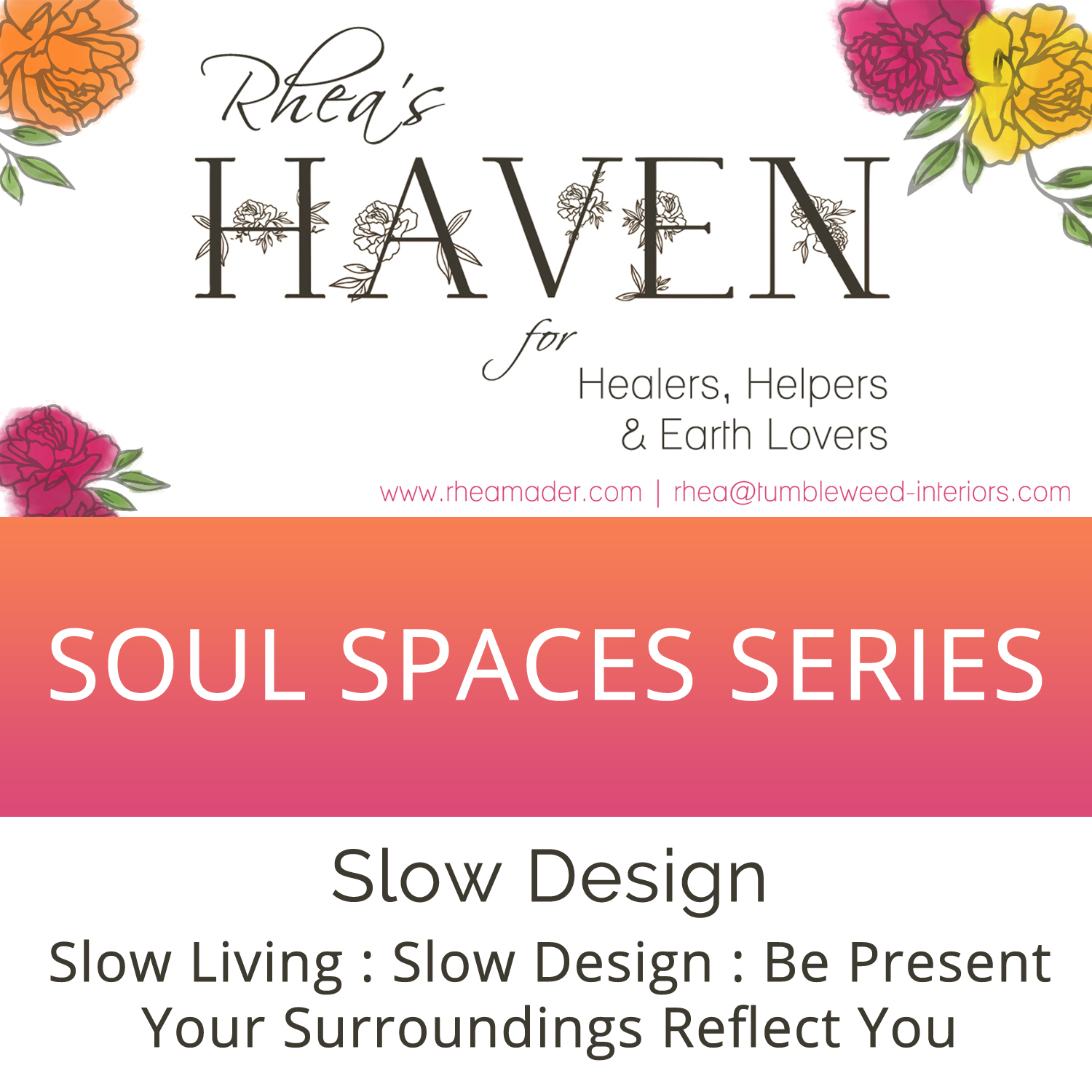 Soul Spaces:  Slow Living, Slow Design & Staying Present