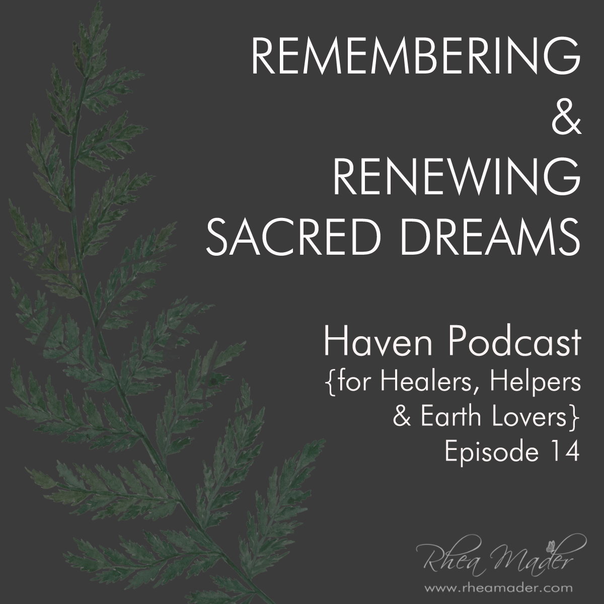 Remembering & Renewing Sacred Dreams
