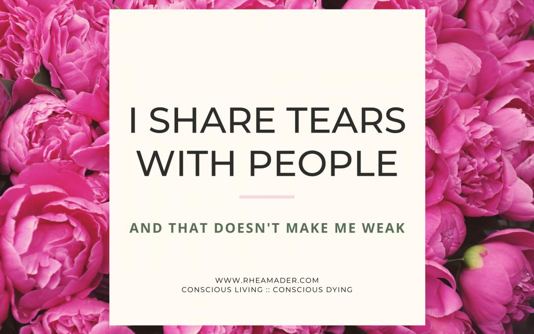 I SHARE TEARS WITH PEOPLE